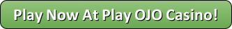 play ojo button